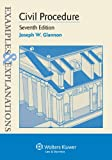 Examples & Explanations: Civil Procedure, Seventh Edition, Joseph W. Glannon, 1454815485