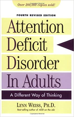 The Selling Of Attention Deficit >> Attention Deficit Disorder In Adults A Different Way Of Thinking