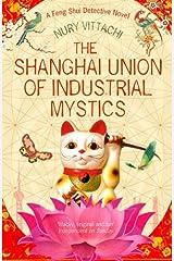 The Shanghai Union of Industrial Mystics: A Feng Shui Detective Novel Paperback