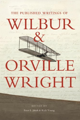 Wilbur And Orville Wright First Flight (The Published Writings of Wilbur and Orville Wright)