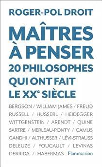 Maîtres à penser : 20 philosophes qui ont fait le XXe siècle par Droit