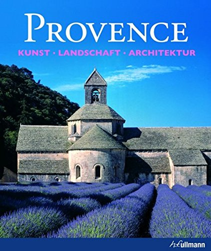 Provence: Kunst, Landschaft, Architektur (Kultur pur)