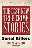 The Best New True Crime Stories: Serial Killers