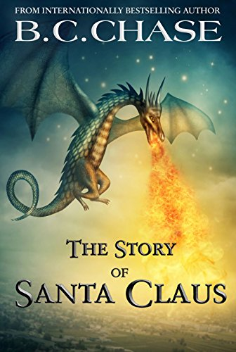 The Story of Santa Claus by B.C. CHASE