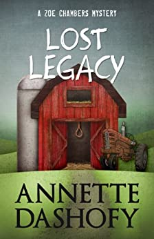 Lost Legacy (Zoe Chambers Mystery Series Book 2) by [Dashofy, Annette]