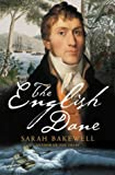 img - for The English Dane: From King of Iceland to Tasmanian Convict by Sarah Bakewell (2005-03-03) book / textbook / text book