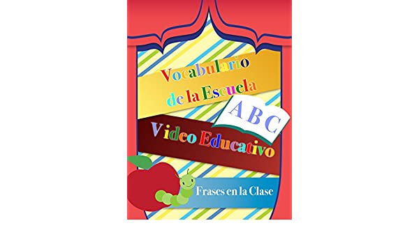 Amazon.com: Watch Vocabulario de la Escuela Video Educativo Frases en la Clase | Prime Video