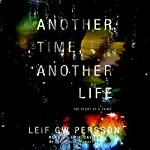 Another Time, Another Life: The Story of a Crime | Leif GW Persson