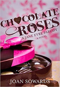 Chocolate Roses: A Jane Eyre Parody