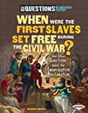 img - for When Were the First Slaves Set Free During the Civil War?: And Other Questions About the Emancipation Proclamation (Six Questions of American History) book / textbook / text book