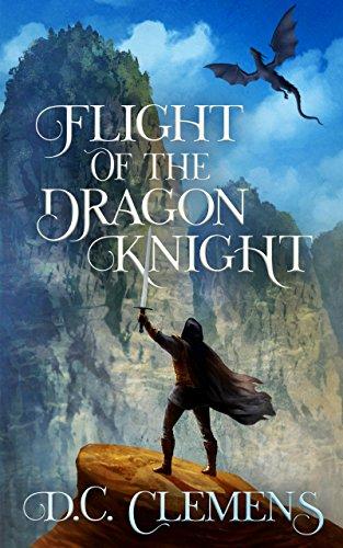Flight of the Dragon Knight (The Dragon Knight Series Book (Dragon Knight)