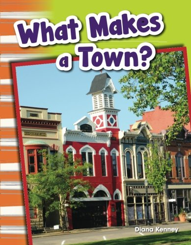 Teacher Created Materials - Primary Source Readers: What Makes a Town? - Grade 1 - Guided Reading Level ()