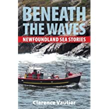 By Clarence Vautier - Beneath the Waves: Newfoundland Sea Stories