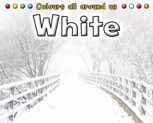 White (Colours All Around Us) pdf