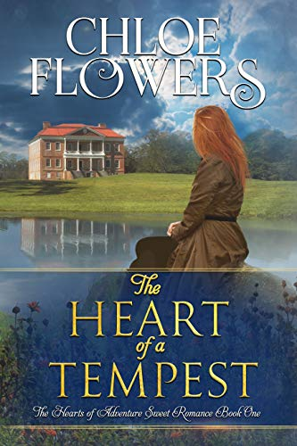 The Heart Of A Tempest: American Historical Adventure Romance (The Hearts Of Adventure Sweet Romance Series Book 1) by [Flowers, Chloe]