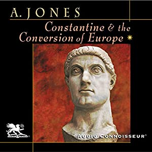 Constantine and the Conversion of Europe Audiobook