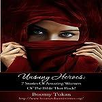 Unsung Heroes: 7 Stories of Amazing Women of the Bible That Rock; Valiant Women, Book 1 | Boomy Tokan