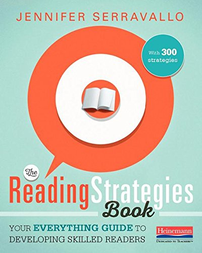 The Reading Strategies Book: Your Everything Guide to Developing Skilled Readers from Heinemann