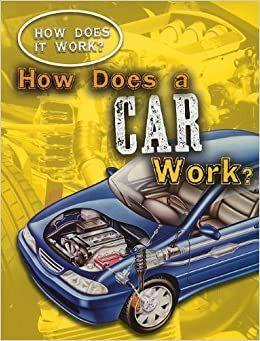 How Does a Car Work? (How Does It Work?) by Sarah Eason (2010-01-06)
