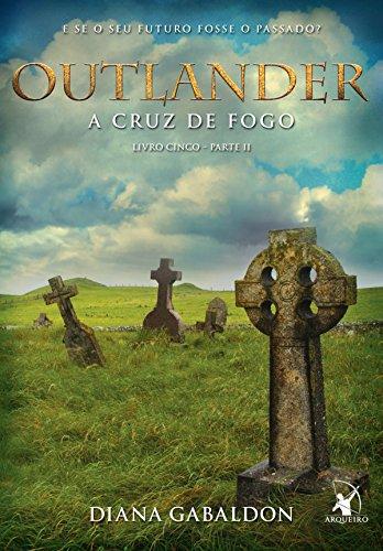 Outlander, a Cruz de fogo - parte II