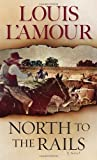 North to the Rails, Louis L'Amour, 0553280864