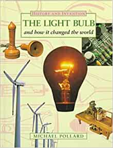 light bulb invention changed life Early life thomas edison was born in ohio and was the youngest of seven   thomas edison is most well known for the invention of the light bulb, even though .
