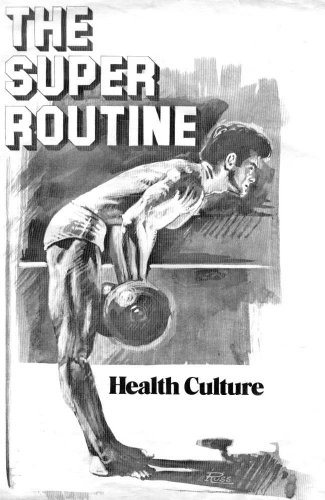 The Super Routine - Best Workout Routine (Best Workout Routine For Muscle Mass)