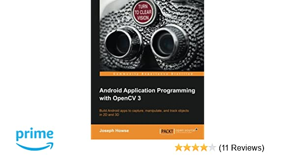 Android Application Programming with OpenCV 3: Joseph Howse