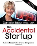 Book Cover for The Accidental Startup: How to Realize Your True Potential by Becoming Your Own Boss