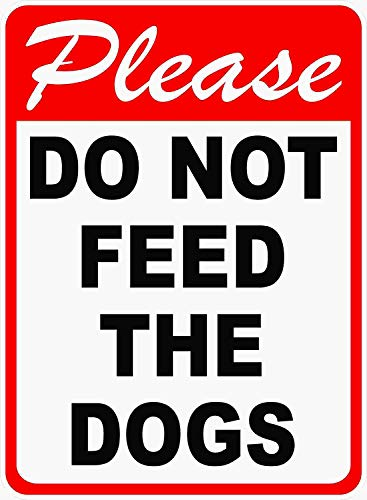 Glad grace Please Do Not Feed The Dogs Sign. 8