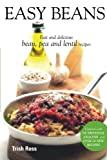 Easy Beans: Fast and Delicious Bean, Pea, and Lentil Recipes, Second Edition