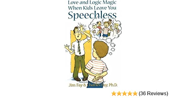 Amazoncom Love And Logic Magic When Kids Leave You Speechless