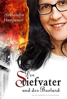 Der Stiefvater und der Bastard (German Edition) by [Hampamer, Aleksandra]
