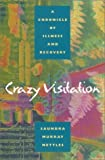 img - for Crazy Visitation: A Chronicle of Illness and Recovery by Saundra Murray Nettles (2001-09-03) book / textbook / text book