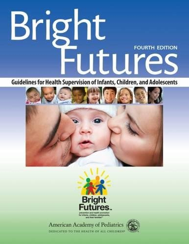 Bright Futures: Guidelines for Health Supervision of Infants, Children, and Adolescents [American Academy of Pediatrics] (Tapa Blanda)