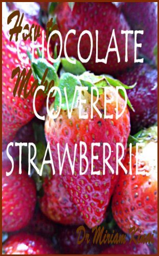 How to Make Chocolate Covered Strawberries (Recipes Book 1)