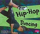 Hip-Hop Dancing, Kathryn Clay, 1429640030