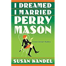 I Dreamed I Married Perry Mason: A Cece Caruso Mystery