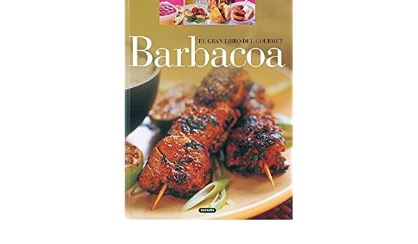Amazon.com: Barbacoa (El Gran Libro Del Gourmet) (Spanish Edition) eBook: Matthew M. Vriends, Equipo Susaeta: Kindle Store