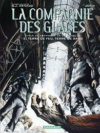 La Compagnie des Glaces (BD) - Cycle 3 La compagnie de la banquise, tome 2 : Terre de feu, terre de sang par Georges-Jean Arnaud