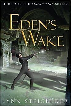 Eden's Wake: Book 2, The Rising Tide Series por Lynn Steigleder epub