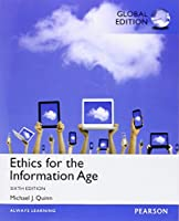 Ethics for the Information Age, Global Edition, 6th Edition Front Cover