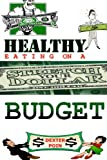 Healthy Eating on a Budget, Dexter Poin, 1499780923