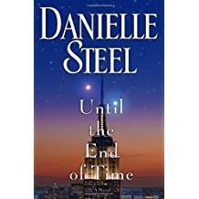 [ UNTIL THE END OF TIME ] By Steel, Danielle ( Author) 2013 [ Hardcover ]