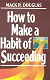 img - for How to Make a Habit of Succeeding (Motivational series) book / textbook / text book