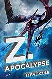 Z. Apocalypse, Steve Cole, 039925255X
