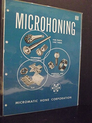 Micromatic Hone Corporation - Microhoning Catalog