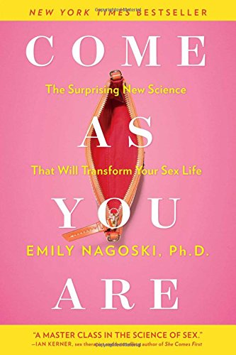Cover of Come as You Are: The Surprising New Science that Will Transform Your Sex Life
