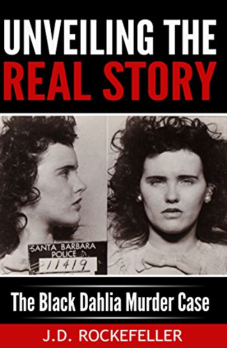 (Unveiling the Real Story: The Black Dahlia Murder Case (J.D. Rockefeller's Book)