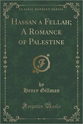 Book Hassan a Fellah: A Romance of Palestine (Classic Reprint)
